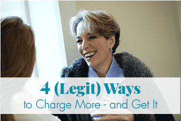 4 (Legit) Ways to Charge More – And Get It