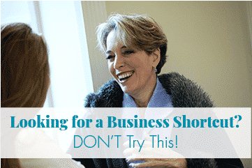 Looking for a Business Shortcut? DON'T Try This!