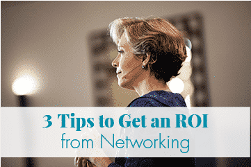 3 Tips to Get an ROI from Networking