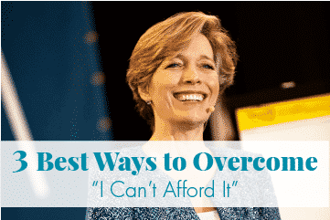 3 Best Ways to Overcome 'I Can't Afford It'