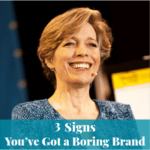 3 Signs You've got a Boring Brand