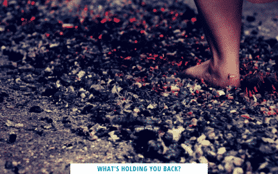 What's holding you back? (my firewalking story!)
