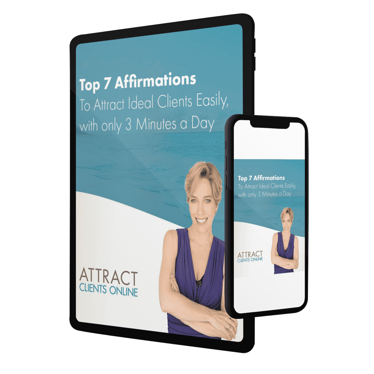iPad Mock-up of Top 7 Affirmations You Can Use in Just 3 Minutes a Day to Attract Your Ideal Clients More Easily